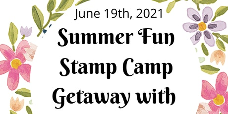 Summer Fun Stamp Camp Getaway! tickets