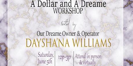 A Dollar & A Dreame Workshop tickets