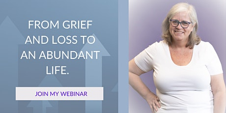 From Grief and Loss to an Abundant Life tickets