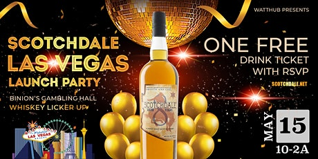 Scotchdale® Las Vegas Launch Party at Whiskey Licker Up tickets