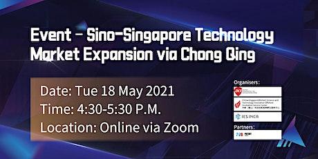 Sino-Singapore Technology Market Expansion via Chong Qing tickets