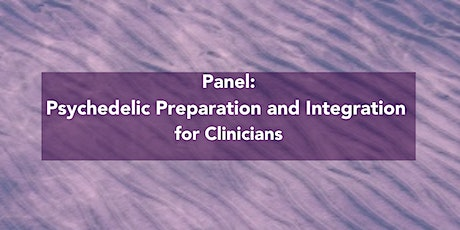 Psychedelic Preparation and Integration for Clinicians tickets