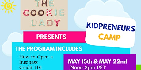 The Cookie Lady Foundation Presents: Kidprenuer Camp tickets