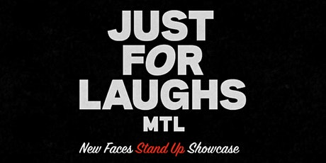 Montreal Just For Laughs New Faces Stand Up Showcase tickets