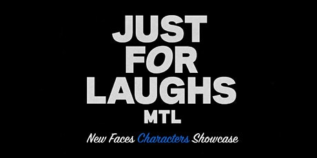 MontrealJust For Laughs New FacesCharactersShowcase tickets