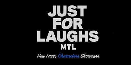 Montreal Just For Laughs New Faces Characters Showcase tickets