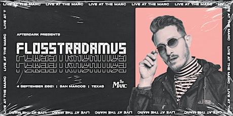 9.4 | FLOSSTRADAMUS | THE MARC | SAN MARCOS TX tickets