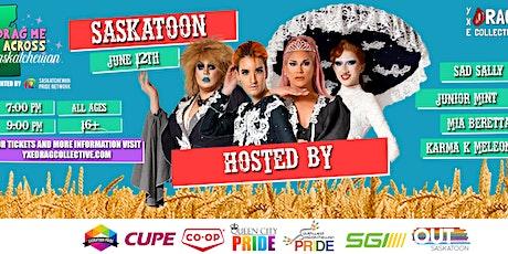Drag Me To Saskatchewan Tour - Saskatoon tickets