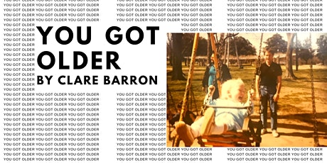 YOU GOT OLDER by Clare Barron tickets
