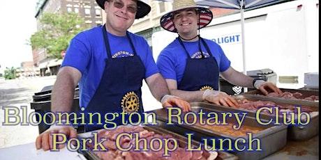 Bloomington Rotary Club PORK CHOP FUNdraiser !! tickets