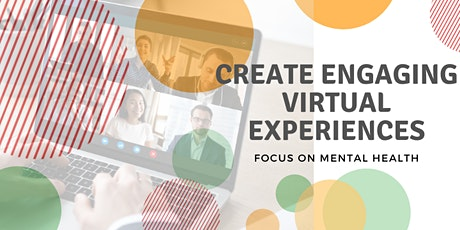 Create Engaging Virtual Experiences tickets