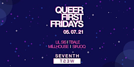 Queer First Fridays at 7th West!! tickets