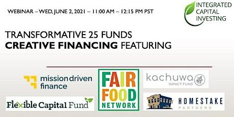 Transformative 25 Funds - Creative Financing Webinar tickets
