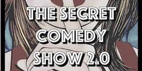 The Secret Comedy Show 2.0 tickets