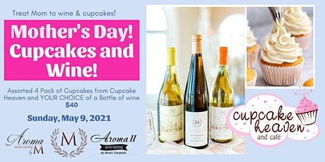 Mother's Day Cupcakes and Wine! tickets