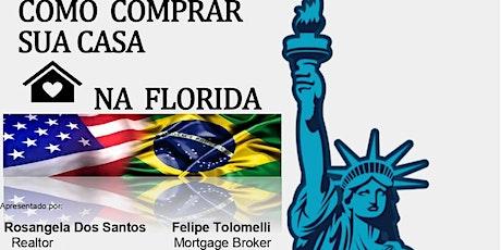 COMO COMPRA SUA CASA EM FLORIDA tickets