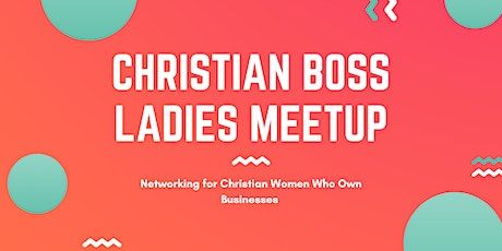 Christian Boss Ladies Networking Meetup tickets