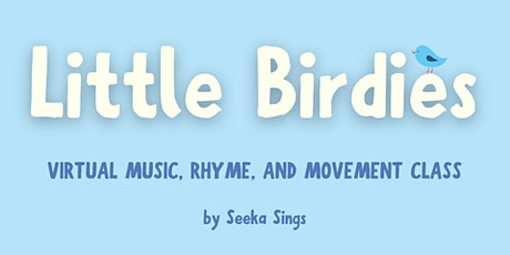 Little Birdies - Music, Movement, & Rhyme Class (ages 1.5-4 yrs) tickets