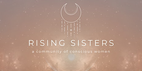 Rising Sisters: Weekly Women's Circle *In Person* West LA tickets