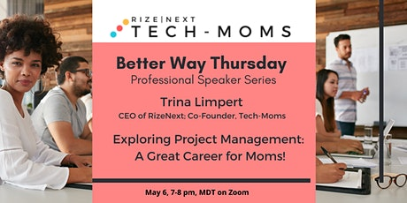 Better Way Thursday: Exploring Project Management: A Great Career for Moms! tickets
