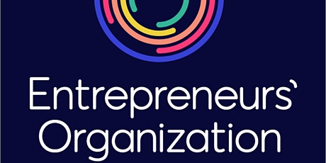 Entrepreneurs Organization : VIRTUAL INFORMATIONAL EVENT  (INVITE ONLY) tickets
