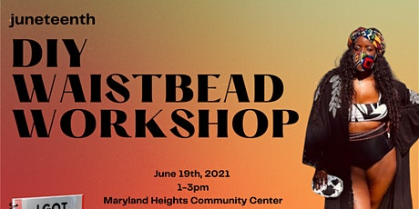 Juneteenth DIY Waistbead Workshop tickets