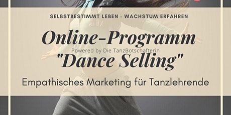 "Online-Programm ""DANCE SELLING - Empathisches Marketing für Tanzlehrende"" Tickets"