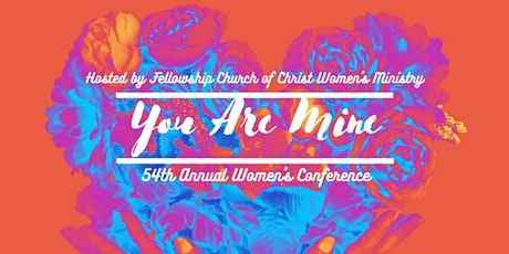 """You Are Mine"" Fellowship Church of Christ Women's Conference tickets"