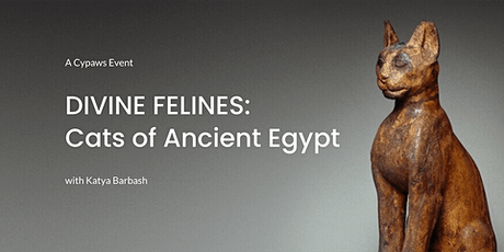DIVINE FELINES: Cats of Ancient Egypt tickets