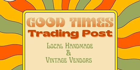 Good Times Trading Post tickets