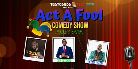 Act a Fool Comedy Show tickets