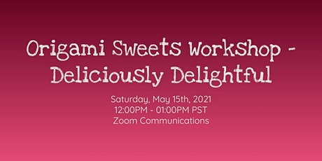 Origami Sweets Workshop - Deliciously Delightful tickets