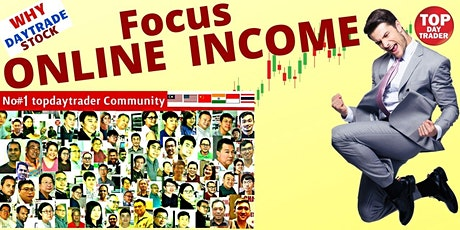 FOCUS on Generating Income ONLINE. Discover Daytrade STOCK  is a possibilty tickets