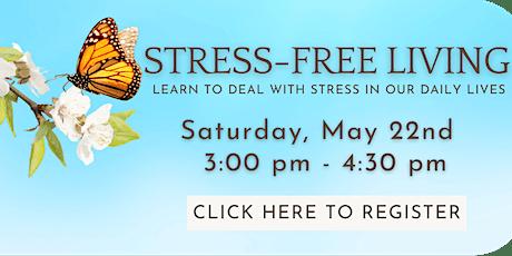 Stress-Free Living biglietti