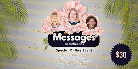 Messages and Miracles, 12:00pm- 3:00pm PST. tickets