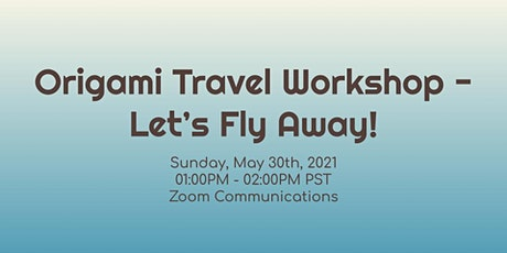 Origami Travel Workshop - Let's Fly Away! tickets