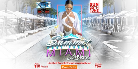 """The Summit Pool Party Miami """"Le Blanc"""" tickets"""