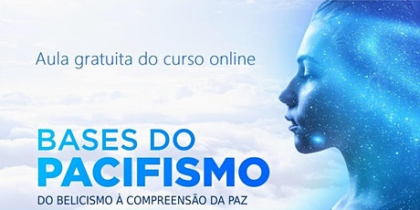 AULA GRATUITA - Curso Bases do Pacifismo ingressos
