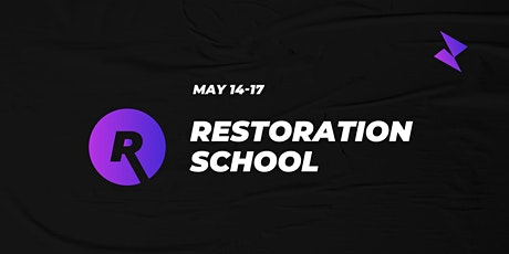 Restoration School tickets
