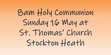 8am Holy Communion on Sunday 16 May tickets