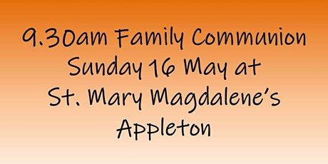 9.30am Family Communion on Sunday 16 May tickets