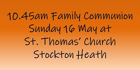 10.45am Family Communion on Sunday 16 May tickets