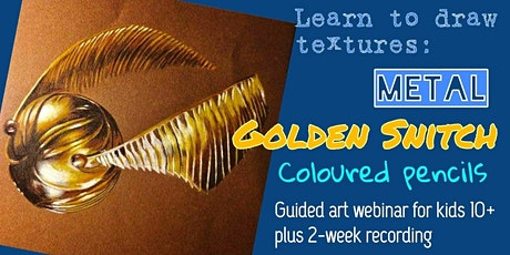 Learn to Draw Textures - Golden Snitch - Art Webinar for Children 10+ tickets