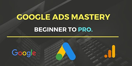 Google Ads Mastery -  From Beginner to Pro! (Weekends) bilhetes