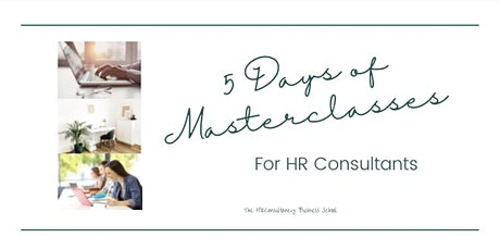 5 Days of Masterclasses for HR Consultants Tickets