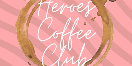 The Heroes Coffee Club - Power of Hope tickets