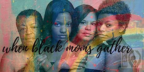When Black Moms Gather tickets