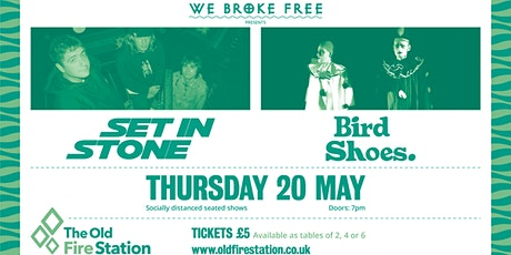We Broke Free presents Set in Stone & Bird Shoes tickets