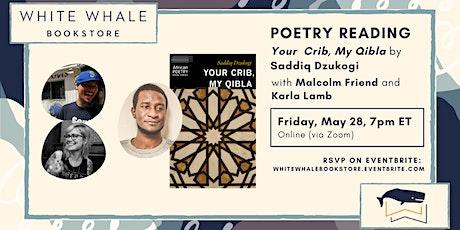 "Poetry Reading: ""Your Crib, My Qibla"" by Saddiq Dzukogi (w/ Friend, Lamb) tickets"