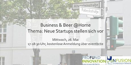 Business&Beer@home: Neue Startups stellen sich vor tickets